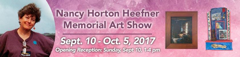 Nancy Horton Heefner Memorial Art Show - September 10 - October 5, 2017 - Opening Reception: Sunday, September 10, 1-4 pm